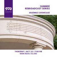 Summer Rebroadcast Series: Ensemble Showcase