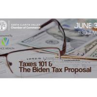 SCV Chamber: Taxes 101 & The Biden Tax Proposal
