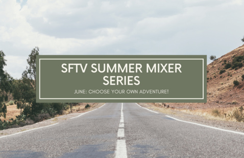 SFTV Summer Mixer Series: Choose Your Own Adventure