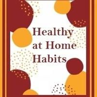 Healthy at Home Habits