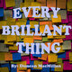 HSRT: Every Brilliant Thing