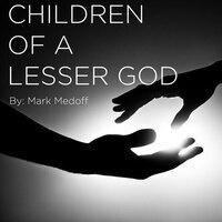 HSRT: Children of a Lesser God