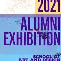 School of Art and Design Alumni Exhibition