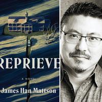 Writers LIVE! James Han Mattson, Reprieve