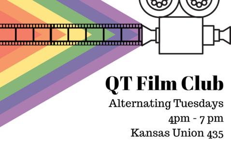 Film camera projecting rainbow above this text: QT Film Club, Alternating Tuesdays, 4pm to 7pm Kansas Union 435