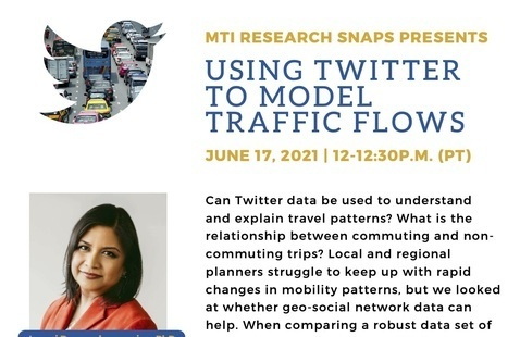 """MTI Research Snaps Webinar: """"Using Twitter to Model Traffic Flows"""""""