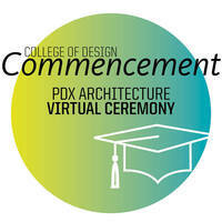 Commencement Ceremony graphic for Portland Architecture