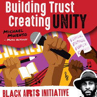 Building Trust Creating Unity with the Black Arts Initiative