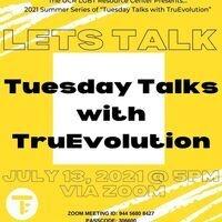 Tuesday Talks with TruEvolution