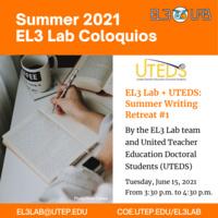 EL3 Lab + UTEDS: Summer Writing Retreat #1