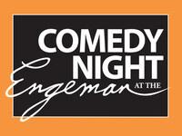 Comedy Night at the Engeman