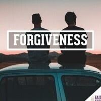 FAITH FEEDS Summer Series: Forgiveness