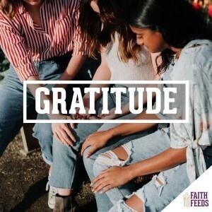 FAITH FEEDS Summer Session: Gratitude