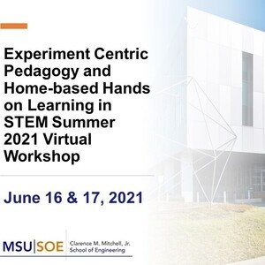 Summer 2021 National Science Foundation Virtual Workshop: Experiment Centric Pedagogy and Home-based Hands-on Learning in STEM: Wednesday June 16 @ 9am-5:00pm Eastern Time and Thursday June 17