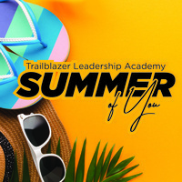 Trailblazer Leadership Academy. summer of you. There are flip flops, sunglasses and a beach hat on this image with some greenery.
