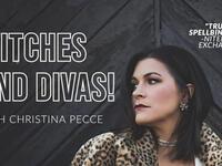 Witches & Divas with Christina Pecce