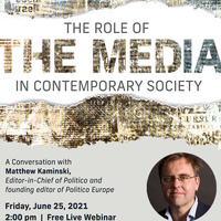 The Role of the Media in Contemporary Society — A Conversation with Matthew Kaminski
