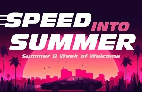 Speed Into Summer: Summer B Week of Welcome