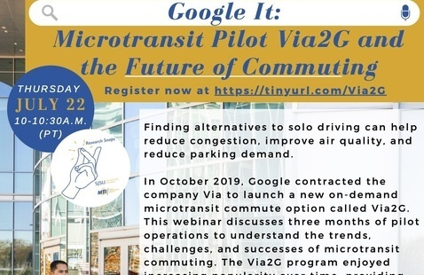 """MTI Research Snaps Presents """"Google It: Microtransit Pilot Via2G and the Future of Commuting"""""""