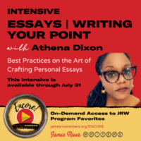 ESSAYS: WRITING YOUR POINT with Athena Dixon (an Encore! Intensive)