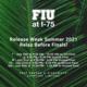 FIU at I-75 Release Week Summer 2021