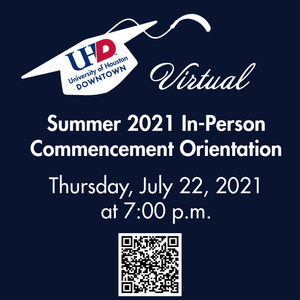 Virtual Summer 2021 In-Person Commencement Orientation. Thursday, July 22, 2021 at 7pm