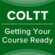 COLTT - Getting your course ready