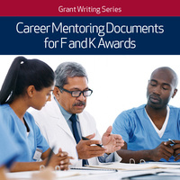 Grant Writing Series: Career development documents for F and K awards