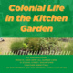 Colonial Life in the Kitchen Garden