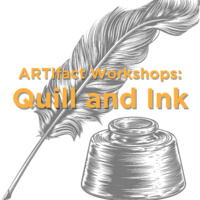 ARTifact Workshops: Quill and Ink
