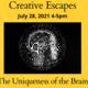 Creative Escapes Series: The Uniqueness of the Brain