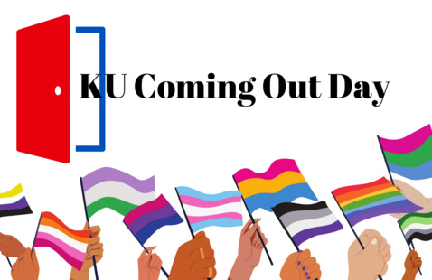 """Door with text coming out of it: """"KU Coming Out Day"""", below are hands holding the nonbinary, lesbian, genderqueer, bisexual, trans, pansexual, asexual, rainbow, poly, and aromantic flags."""