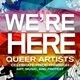 We're Here: Queer Artists Celebrate Pride through Art, Music, and Protest