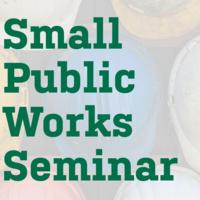 Small Public Works Seminar