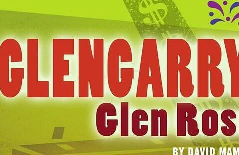 Glengarry Glen Ross by David Mamet; directed by Steve McElroy