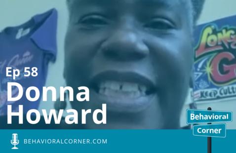 The Behavioral Corner Ep. 58 - Donna Howard