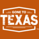 Gone to Texas 2021