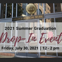 Photo of College of Social Work Entrance. 2021 Summer Graduation Drop-In Event, Friday, July 30, 2021, 12-2 pm.