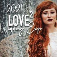2021 Love² Wedding Expo