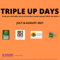 Triple Up Days Text with supporting logos; Cottins Hardware Farmer's Market, Farmer's Market, K-State Research and Extension Douglas County, Pathways to a Healthy Kansas, and SNAP-ED