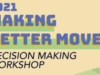 Making Better Moves: Decision-Making Workshop