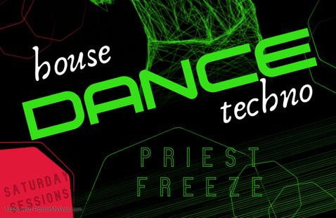 house : DANCE : techno   Priest & DJ Freeze   Saturday Sessions   4 PM - 8 PM