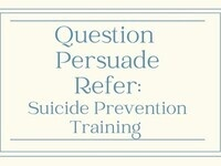 Question, Persuade, Refer: Suicide Prevention Training
