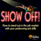 Show Off! How to stand out in the job market with your performing arts skills