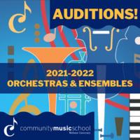 CMS 21-22 Audition Application Deadline for Orchestras & Ensembles