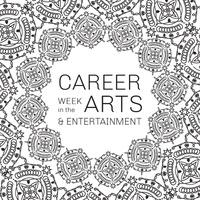 Career Week in the Arts + Entertainment