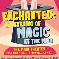Enchanted: An Evening of Magic at The MAIN