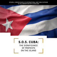 S.O.S. Cuba: The Significance of Protests on the Island