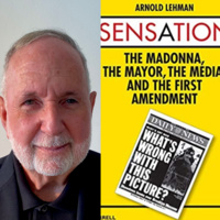 Writers LIVE! Arnold Lehman, Sensation: The Madonna, The Mayor, The Media, and the First Amendment