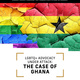 LGBTQ+ Advocacy Under Attack: The Case of Ghana